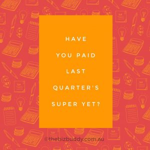 Have you paid this quarter's super yet
